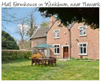 Hall Farmhouse in Winkburn near Newark is a rural holiday cottages for 6 people
