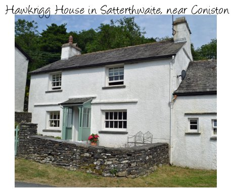 Hawkrigg House is a Victorian cottage in the village of Satterthwaite near Coniston. Hawkrigg House sleeps 8 people and pet friendly