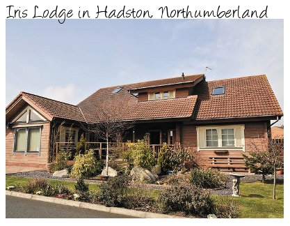 Iris Lodge in Hadston is a large holiday cottage in North-East England