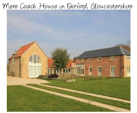 Mere Coach House is a holiday cottage in the Cotswolds village of Fairford