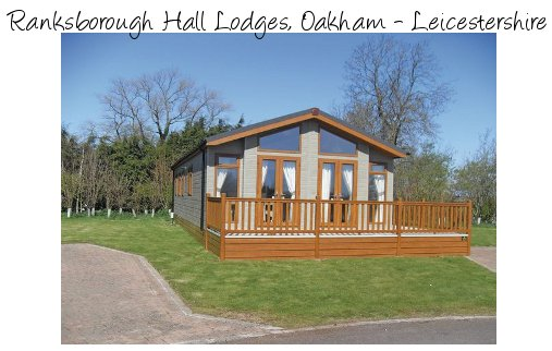 Ranksborough Hall Lodges in Oakham are a selection of holiday lodges - with private hot tubs