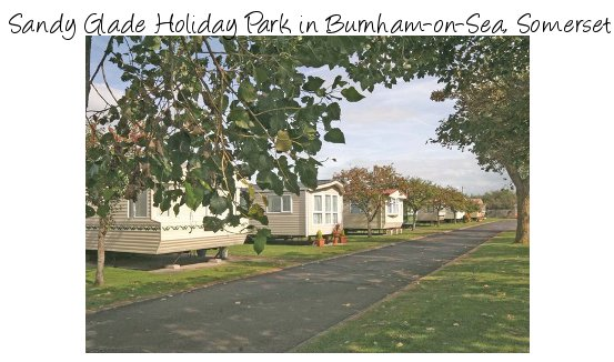 Sandy Glade Holiday Park in Burnham-on-Sea is a family holiday park on the north coast of Somerset