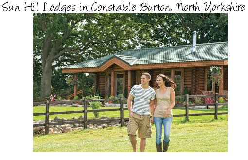 Sun Hill Lodges in Constable Burton, North Yorkshire is a collection of luxury lodges - each with its own hot tub