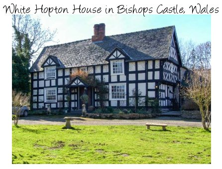White Hopton House in Bishops Castle on the Wales/Shropshire border - White Hopton House sleeps 12